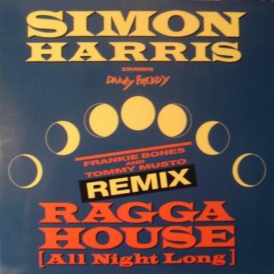 Simon Harris - Ragga House (All Night Long) (Frankie Bones And Tommy Musto Remix)