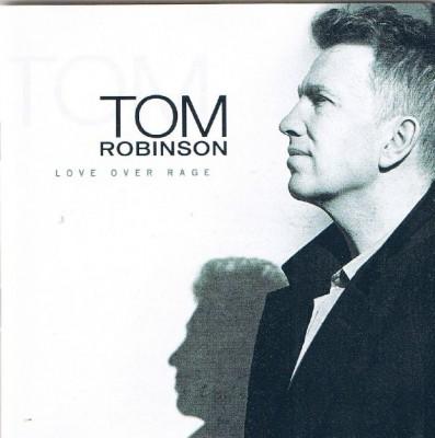 Tom Robinson - Love Over Rage