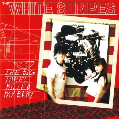 The White Stripes - The Big Three Killed My Baby