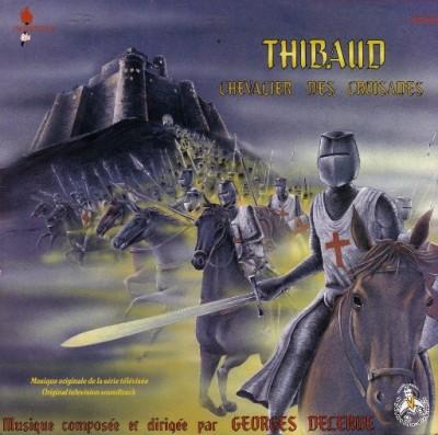 Georges Delerue - Thibaud Chevalier Des Croisades (Musique Originale De La Série Télévisée)