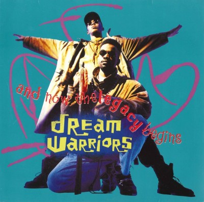 Dream Warriors - And Now The Legacy Begins