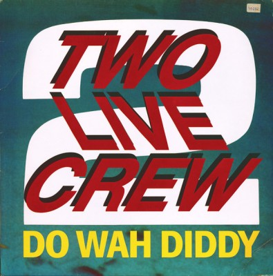The 2 Live Crew - Do Wah Diddy