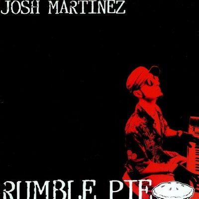 Josh Martinez - Rumble Pie