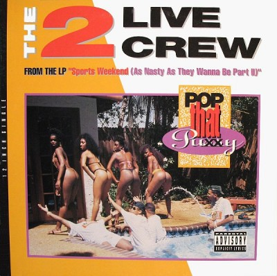 The 2 Live Crew - Pop That Pussy