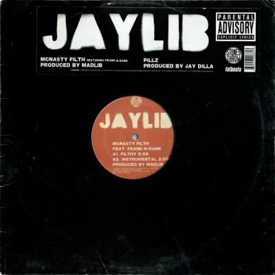 Jaylib - McNasty Filth / Pillz