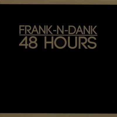 Frank-N-Dank - 48 Hours
