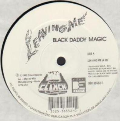 Black Daddy Magic - Leaving Me