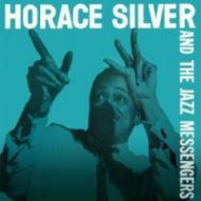 Horace Silver - Horace Silver And The Jazz Messengers