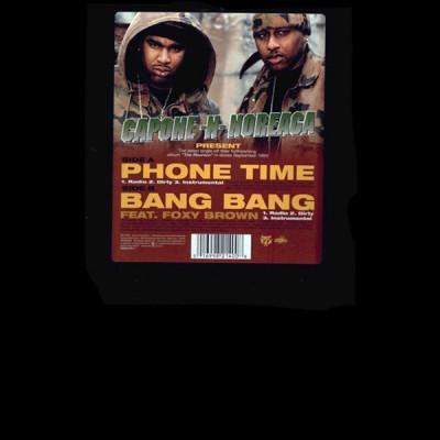 Capone -N- Noreaga - Phone Time / Bang Bang