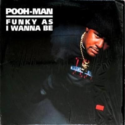 Pooh-Man - Funky As I Wanna Be