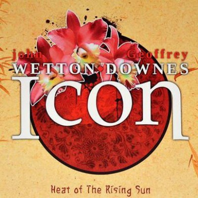 Wetton/Downes - Icon: Heat Of The Rising Sun