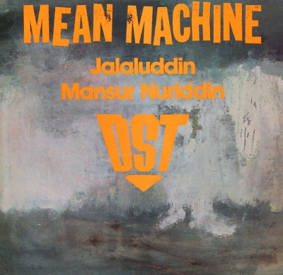 DST & Jalaluddin Mansur Nuriddin - Mean Machine