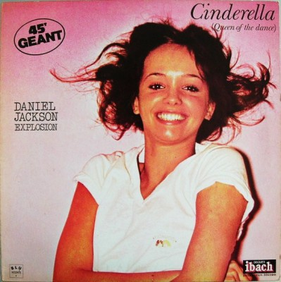 Daniel Jackson Explosion - Cinderella (Queen Of The Dance) / Hymn For Africa