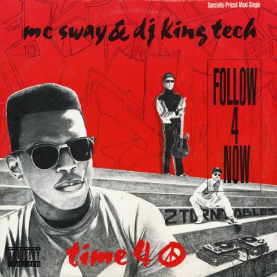 Sway & King Tech - Follow 4 Now / Time 4 Peace