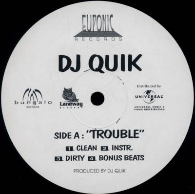 DJ Quik - Trouble / Everyday