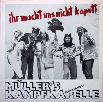 Müller's Kampfkapelle - Ihr Macht Uns Nicht Kaputt