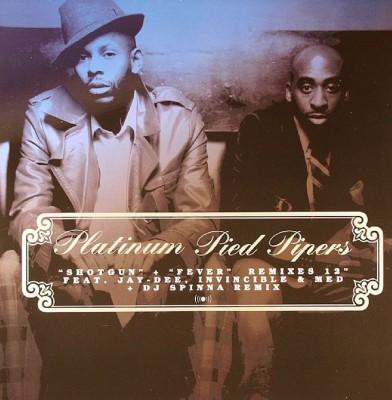 Platinum Pied Pipers - Shotgun + Fever Remixes