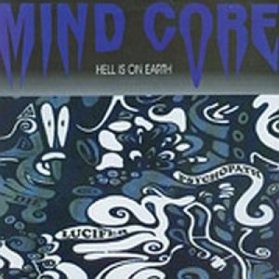 Mind Core - Hell Is On Earth