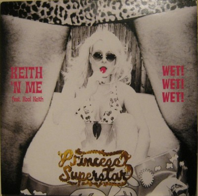 Princess Superstar - Keith 'N Me / Wet! Wet! Wet!