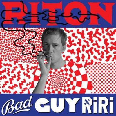 Riton - Bad Guy Riri