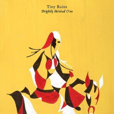 Tiny Ruins - Brightly Painted One