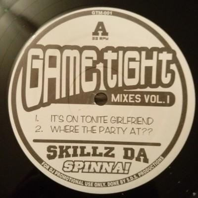 Skillz Da Spinna - Game Tight Mixes Vol. 1