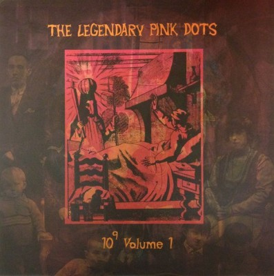Legendary Pink Dots, The - 10⁹ Volume 1