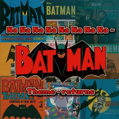 Various - Na Na Na Na Na Na Na Na - Batman Theme - Returns