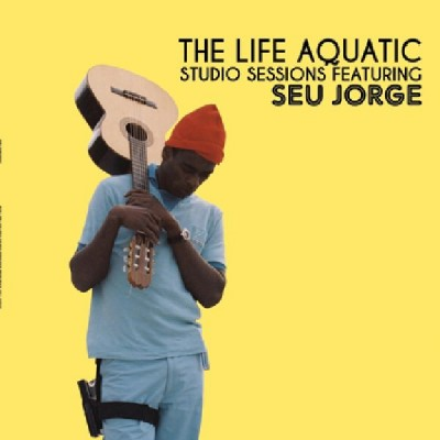 Seu Jorge - The Life Aquatic: Studio Sessions