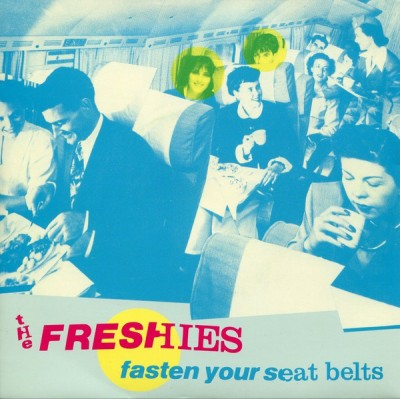 The Freshies - Fasten Your Seat Belts
