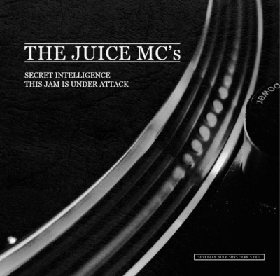 Juice MC's, The - Secret Intelligence / This Jam Is Under Attack