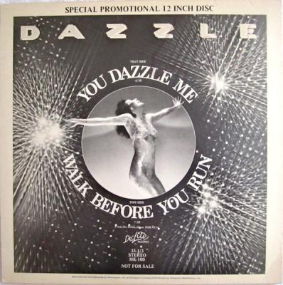Dazzle - Walk Before You Run / You Dazzle Me!!!