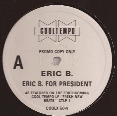 Eric B. - Eric B. For President / Who Me?