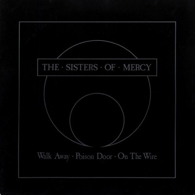 The Sisters Of Mercy - Walk Away