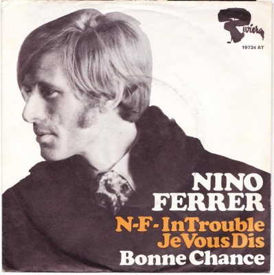 Nino Ferrer - N-F- In Trouble / Je Vous Dis Bonne Chance