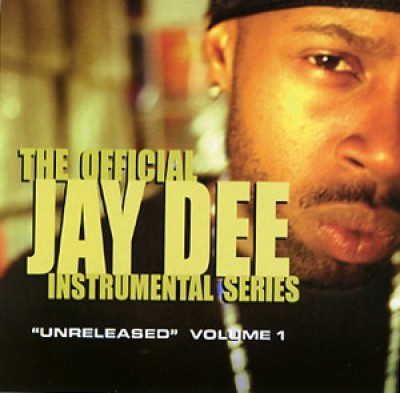 Jay Dee - The Official Jay Dee Instrumental Series Vol. 1: Unreleased