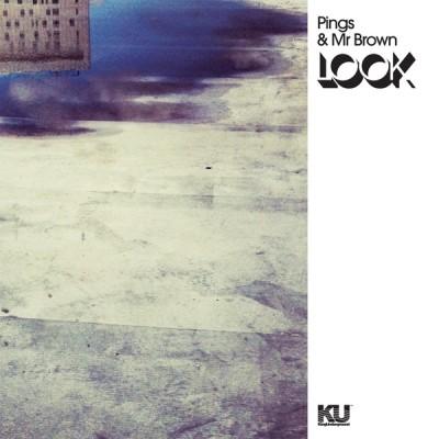 Pings & Mr. Brown - Look