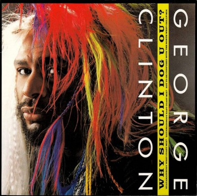 George Clinton - Why Should I Dog U Out?