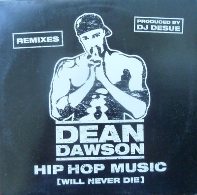 Dean Dawson - Hip Hop Music (Will Never Die) (Remixes)