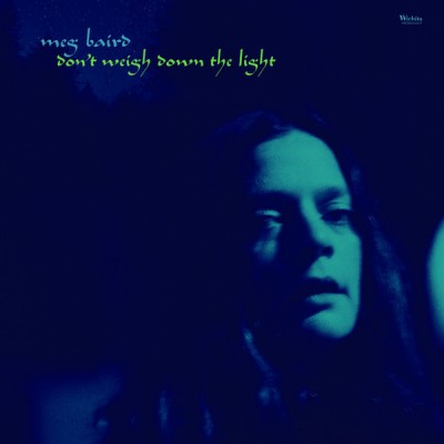 Meg Baird - Don't Weigh Down The Light