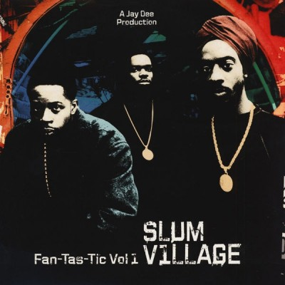 Slum Village - Fan-Tas-Tic Vol. 1