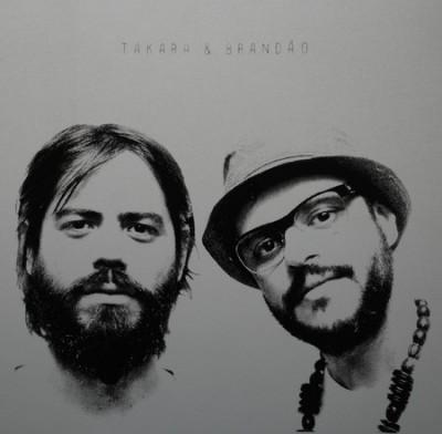Mauricio Takara & Rodrigo Brandão - Takara & Brandão / Brandão & Takara