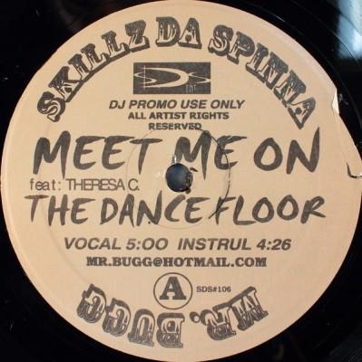 Skillz Da Spinna - Meet Me On The Dance Floor
