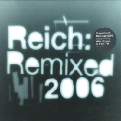 Steve Reich - Reich: Remixed 2006