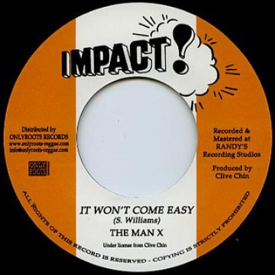 The Man X - It Won't Come Easy