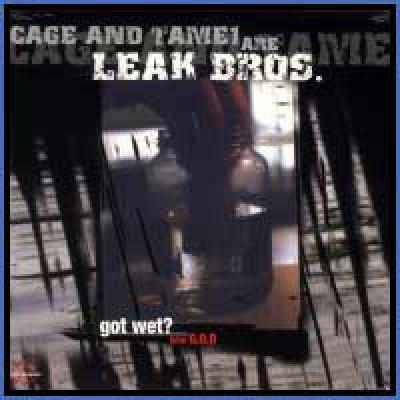Leak Bros - Got Wet? / G.O.D.