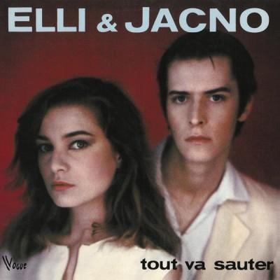 Elli & Jacno - Tout Va Sauter