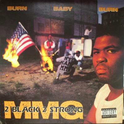 2 Black 2 Strong MMG - Burn Baby Burn