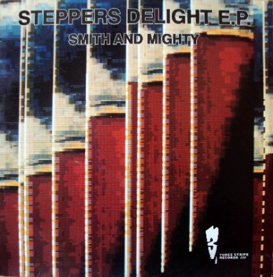 Smith & Mighty - Steppers Delight E.P.
