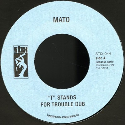 "Mato - ""T"" Stands For Trouble Dub/ Enter The Dragon Dub Version"